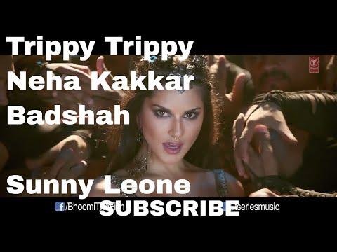 Neha kakkar : Trippy Trippy Full Song | BHOOMI | Sunny Leone | Benny| Brijesh| Badshah| Sachin Jigar
