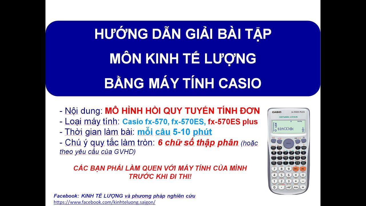Hướng dẫn giải Bài tập Kinh tế lượng bằng máy tính Casio – Part 1 – Mô hình hồi quy tuyến tính đơn