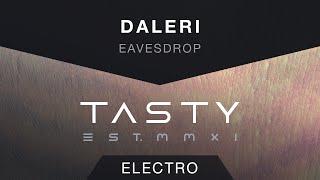 Video Daleri - Eavesdrop [Tasty Release] download MP3, 3GP, MP4, WEBM, AVI, FLV Oktober 2017