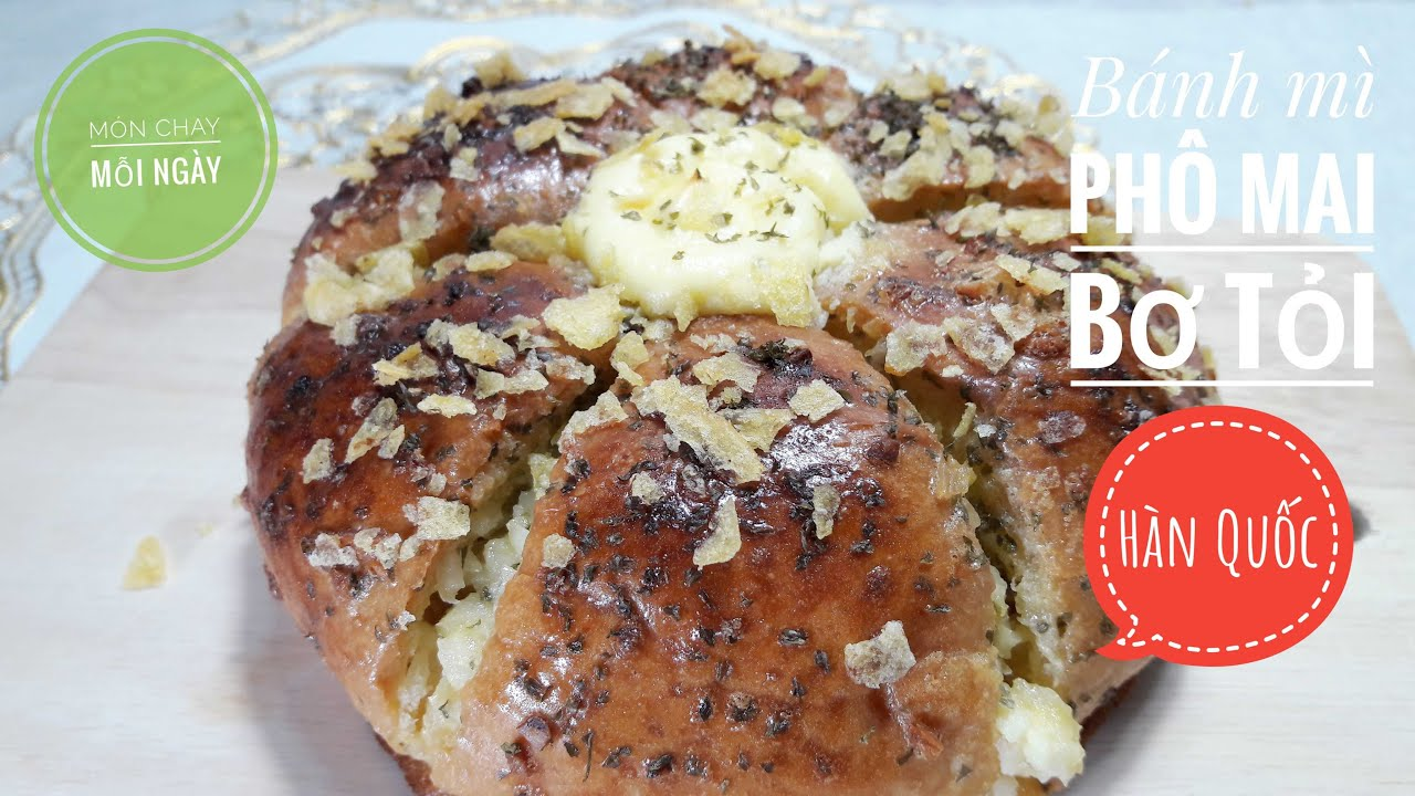 Cách làm BÁNH MÌ PHÔ MAI BƠ TỎI HÀN QUỐC cực dễ làm ngon ngất ngây/Korean garlic butter cheese bread