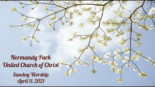 NPUCC Worship for Sunday, April 11th, 2021