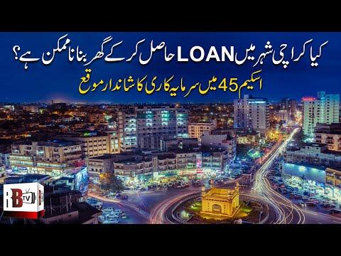 Scheme 45 Karachi: Borrow Money to Buy Luxurious Villas in Karachi, Buy Property on Loan in Karachi