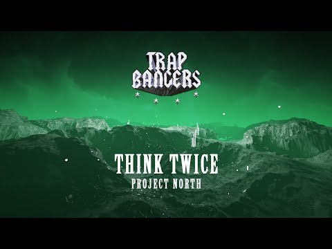 Project North - Think Twice (Ft. Darrick Atwater & Ja-P)