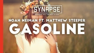 Noah Neiman ft. Matthew Steeper - Gasoline