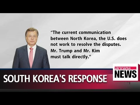 "S. Korea's Moon ""baffled, perplexed"" by Trump's cancellation of Singapore Summit"