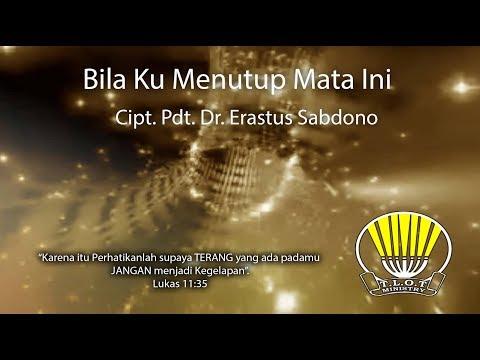 Bila Ku Menutup Mata Ini - Pdt. Dr. Erastus Sabdono Lirik & English Subtitle