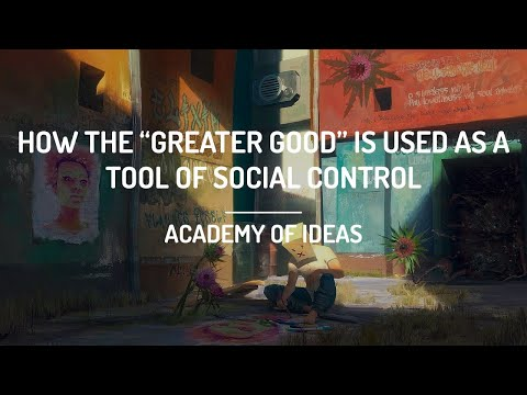"How the ""Greater Good"" is Used as a Tool of Social Control"