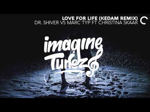 Dr. Shiver vs Marc Typ ft. Christina Skaar - Love For Life (Kedam Remix)[ITZ Premiere]
