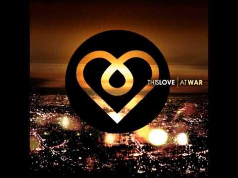 This Love- At War