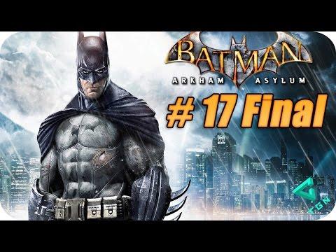 Batman Arkham Asylum - Gameplay Español - Capitulo 17 Final - 1080p HD