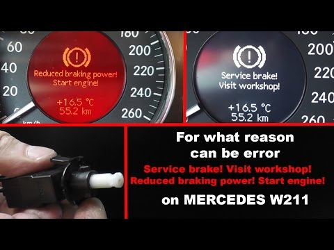 Causes of errors Service brake! Visit workshop! & Reduced braking power! Start engine! on the W211