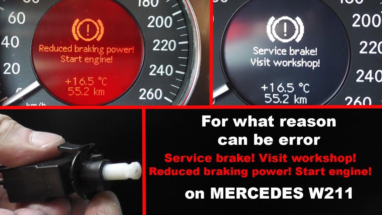 Causes Of Errors Service Brake Visit Work Reduced Braking Start Engine On W211 W219 You