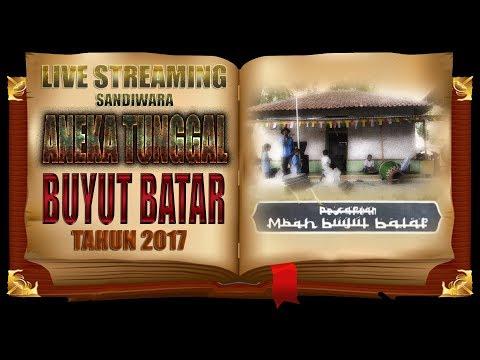 "LIVE SANDIWARA ANEKA TUNGGAL ""UNJUNG BUYUT BATAR"" 2017 EDISI MALAM"