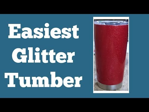 DIY | EASIEST WAY TO GLITTER A TUMBLER