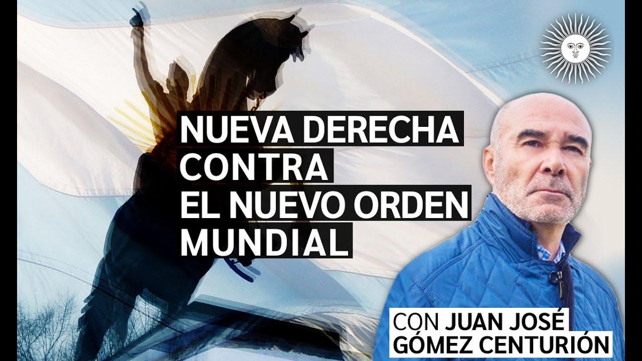 La NUEVA DERECHA contra el NUEVO ORDEN MUNDIAL | Enterate ACÁ con Juan José Gómez Centurión