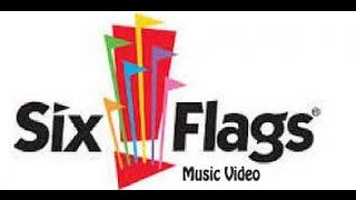 Six Flags Music Video