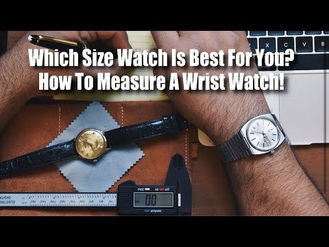 Which Watch Size Is Best For You? & How To Measure A Wrist Watch!