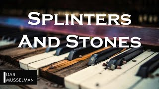 SPLINTERS AND STONES | Hillsong United. Instrumental Piano Cover.