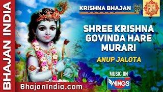 Krishna Bhajan - Shree Krishna Govind Hare Murari By Anup Jalota