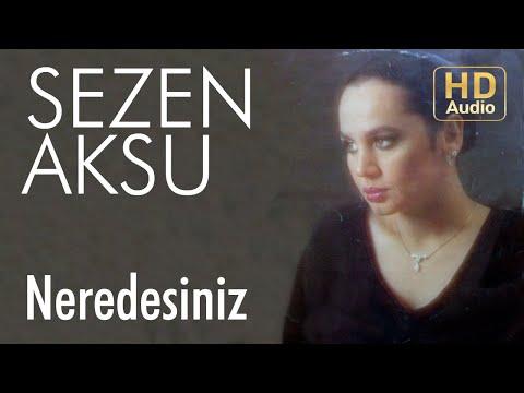 Sezen Aksu - Neredesiniz (Official Audio)