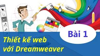 Thiết kế web - 01 Thiết kế web với Dreamweaver