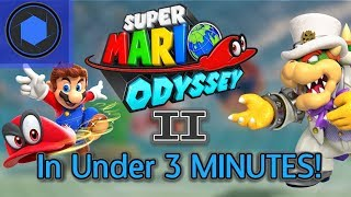 Why We ARE Getting Super Mario Odyssey 2... In Under 3 Minutes!