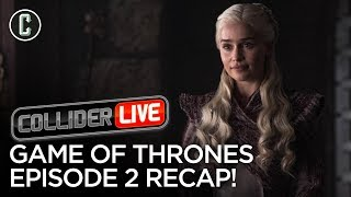 Game of Thrones Ep 2: A Knight of the Seven Kingdoms Recap - Collider Live #118