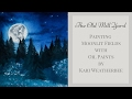 Painting Moonlit Fields - Speed Painting -  Oil Painting with Artist Kari Weatherbee