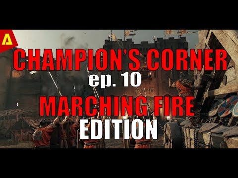For Honor Podcast: Champion's Corner Ep. 10 Marching Fire Edition