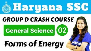 5:30 PM - HSSC Group D 2018 | General Science by Shipra  Ma'am | Forms of Energy