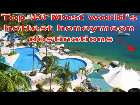Top10 Most world's hottest honeymoon destinations