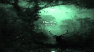 Tim Story | Glass Green