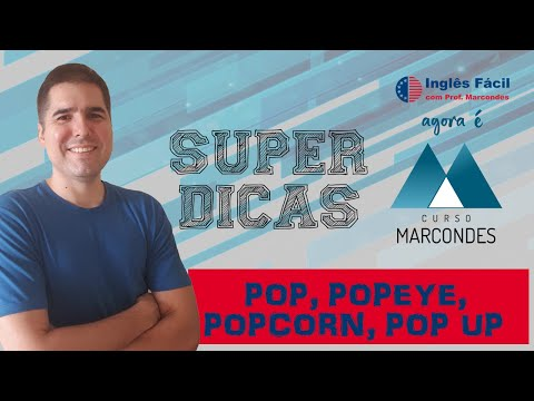Dica de inglês 12 – POP POPEYE POPCORN POP UP