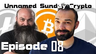 🔴 Unnamed Sunday Crypto Ep 08: LIVESTREAM CRYPTO PODCAST