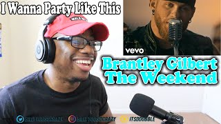 Download Brantley Gilbert - The Weekend REACTION! ONLY ON THE WEEKENDS WE PARTY LIKE THIS?!? Mp3 and Videos