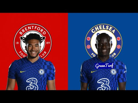 BRENTFORD VS CHELSEA PREDICTED LINE-UP/PREVIEW ~ REECE JAMES & KANTE TO PLAY?