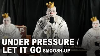 Under Pressure/Let It Go Smoosh-Up - Queen & Disney's Frozen - Why Not?