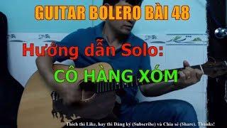 Cô Hàng Xóm - (Hướng dẫn Solo guitar) - Bài 48