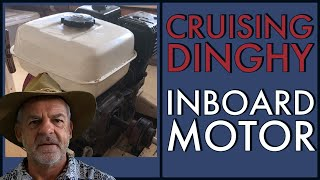 Why Install an inboard motor in a  small sailing dinghy?