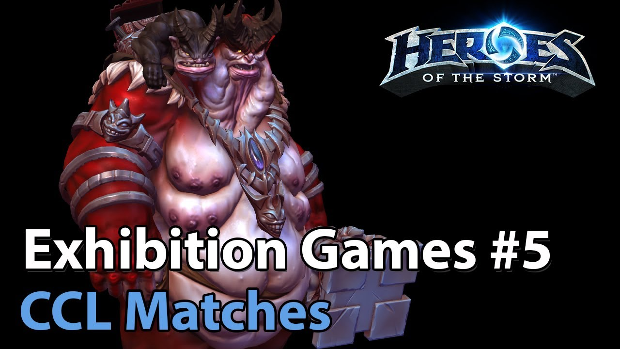 ► CCL Exhibition Matches #5 - Heroes of the Storm Esports