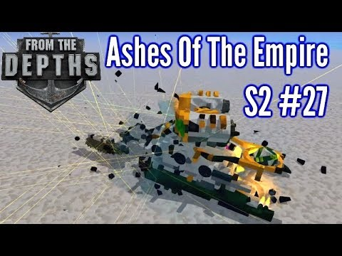 From The Depths   S2 Ep 27   Death By Drone Swarm!!   Ashes Of The Empire Campaign