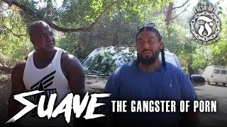 SUAVE - The Gangster of Porn - Fresh Out: Life After the Penitentiary