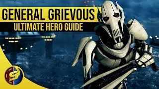 GENERAL GRIEVOUS - Updated Hero Guide (2019) - STAR WARS Battlefront 2