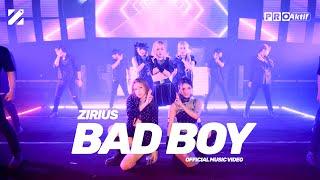 ZIRIUS - Bad Boy (Official Music Video)