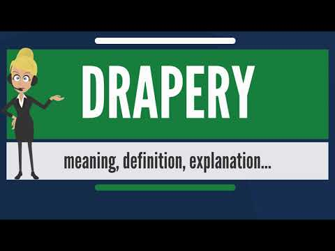 What is DRAPERY? What does DRAPERY mean? DRAPERY meaning, definition & explanation