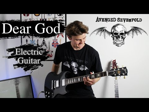 Dear God - Avenged Sevenfold - Electric Guitar Cover