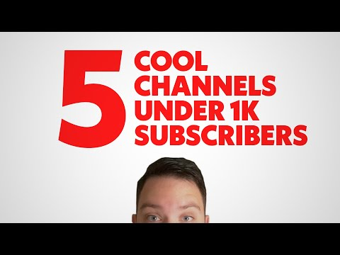 5 (More) Cool Channels Under 1000 Subscribers
