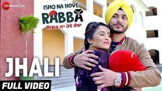 Jhali - Full Video | Ishq Na Hove Rabba |Navjeet, Youngveer, Sezal Sharma & Yuvleen Kaur