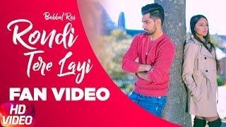 Rondi Tere Layi | Fan Video | Babbal Rai | Pav Dharia | Preet Hundal | Speed Records