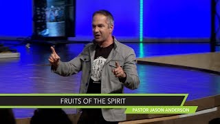 Fruits of the Spirit Sermon by Pastor Jason Anderson